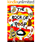 The Book of Poop - A Fun Early Reader Story Book for Toddlers, Preschool, Kindergarten and 1st Graders: An Interactive…