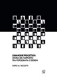 L'immagine progettata: Storia del rapporto tra fotografia e design