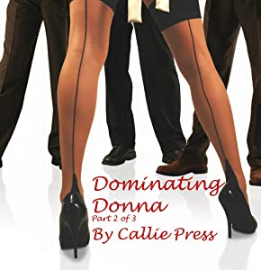 Dominating Donna: Part 2 of 3