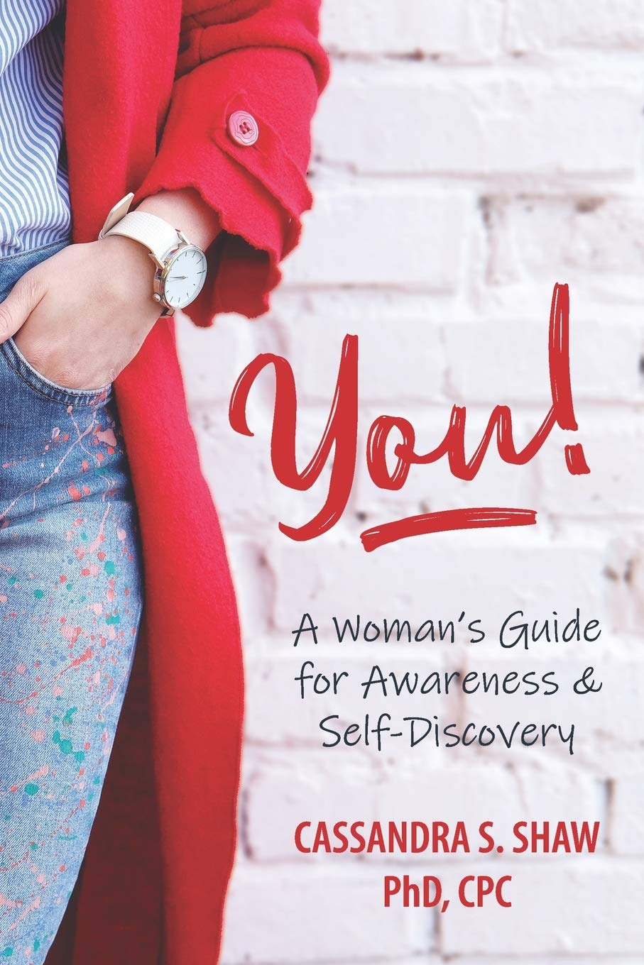 A Womans Guide to Self-Discovery (Get to know the real you)
