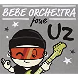 Bebe Orchestra Joue U2
