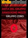 Dieta mozzi gruppo 0, Dieta gruppo sanguigno gruppo zero
