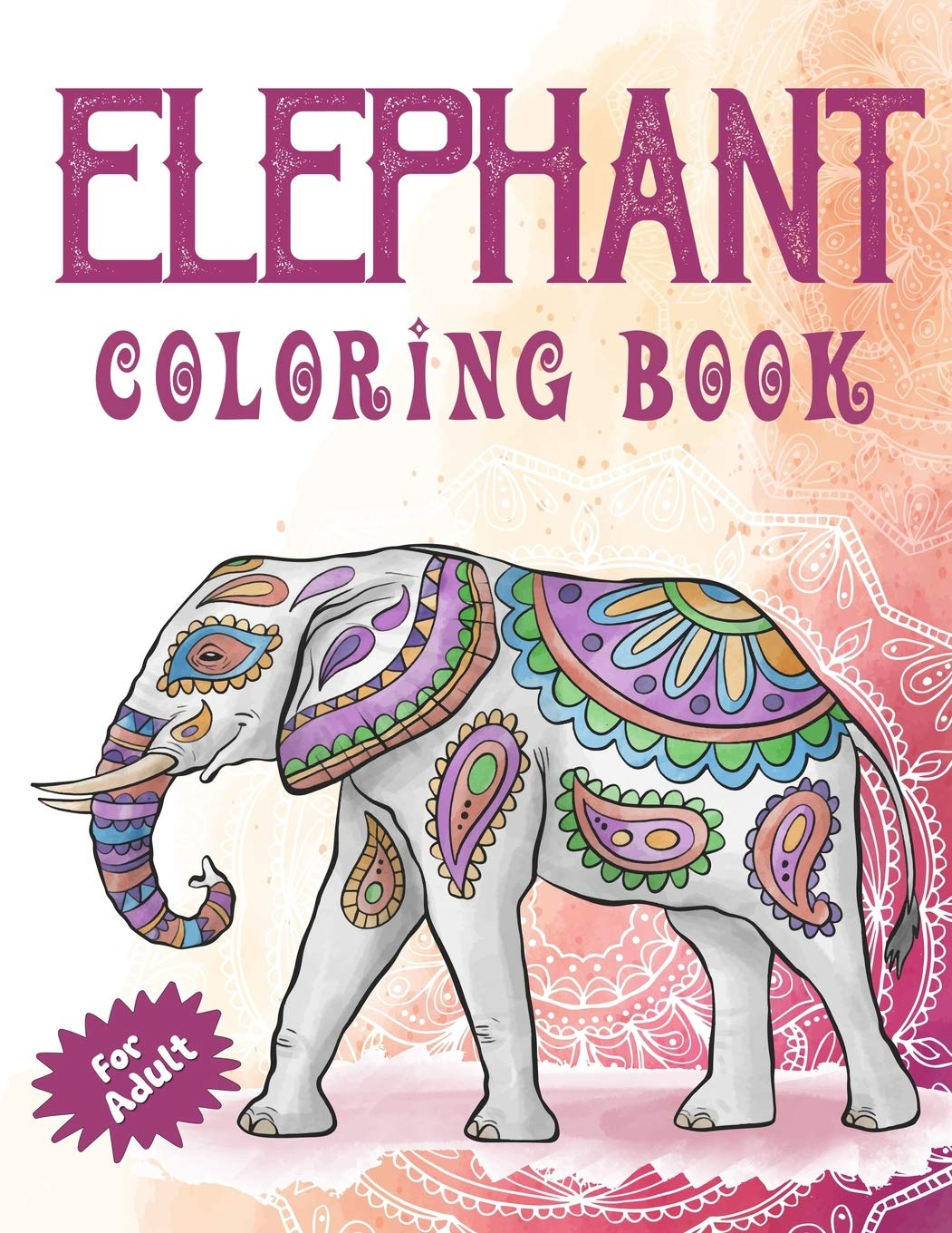 - Elephant Coloring Book For Adults: Stress Relieving Floral