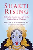 Shakti Rising: Embracing Shadow and Light on the