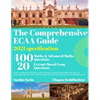 The Comprehensive ECAA Guide: 2021 specification- 400 Mathematics and 20 Essay Questions