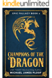 Champions of the Dragon: Humorous Fantasy (Epic Fallacy Book 1) (English Edition)