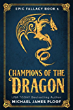 Champions of the Dragon: (Humorous Fantasy) (Epic Fallacy Book 1)