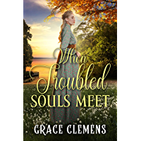 When Troubled Souls Meet: An Inspirational Historical Romance Book