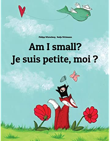 Am I small? Je suis petite, moi ?: Childrens Picture Book English-