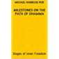 Milestones on the Path of Dhamma: Stages of inner Freedom (English Edition)