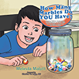 How Many Marbles Do YOU Have?: Helping Children Understand The limitations of Those With Chronic Fatigue Syndrome and Fibromyalgia