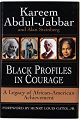 Black Profiles in Courage: A Legacy of African-American Achievement Kindle Edition