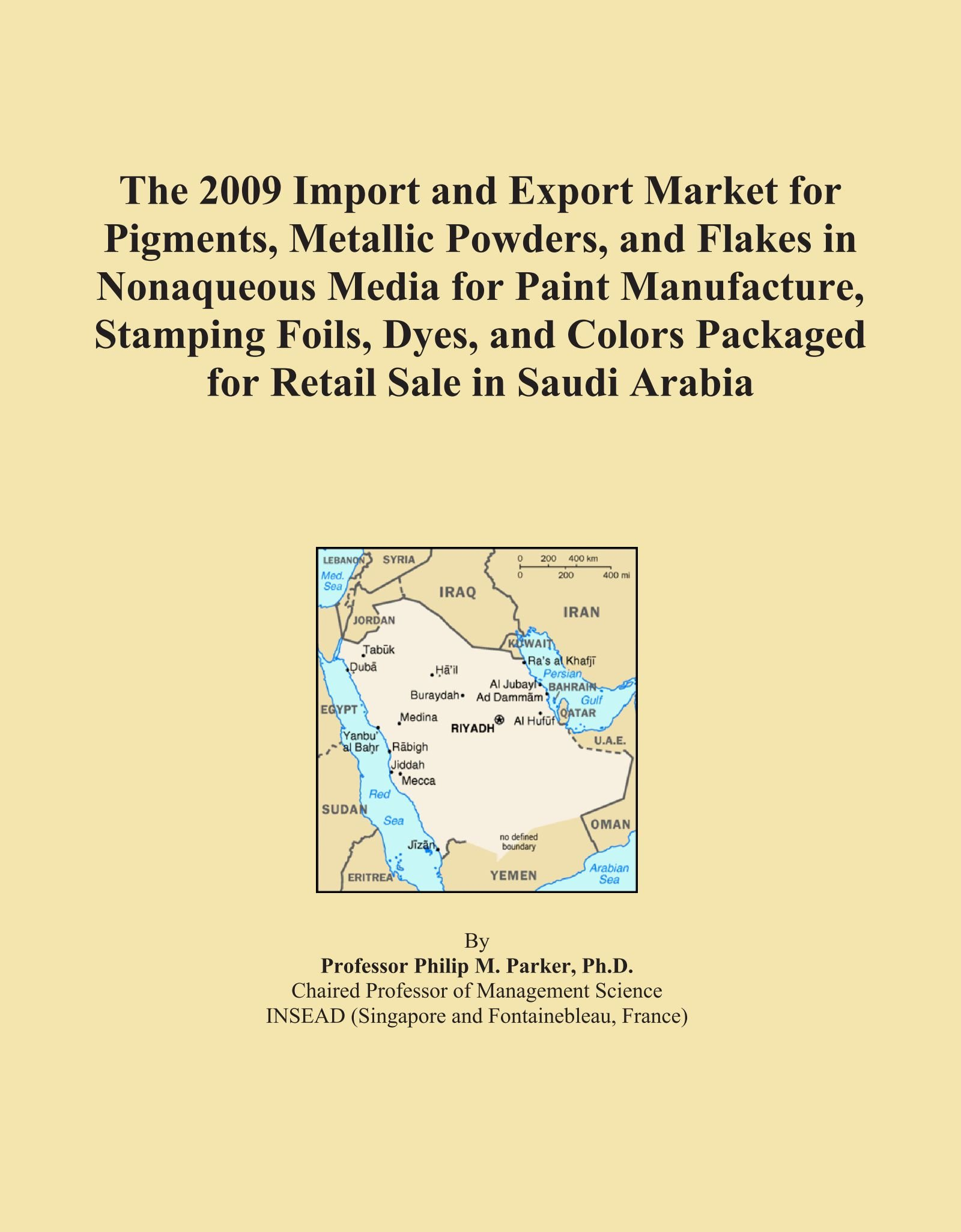 The 2009 Import and Export Market for Pigments, Metallic Powders, and Flakes in Nonaqueous Media for Paint Manufacture, Stamping Foils, Dyes, and Colors Packaged for Retail Sale in Saudi Arabia pdf