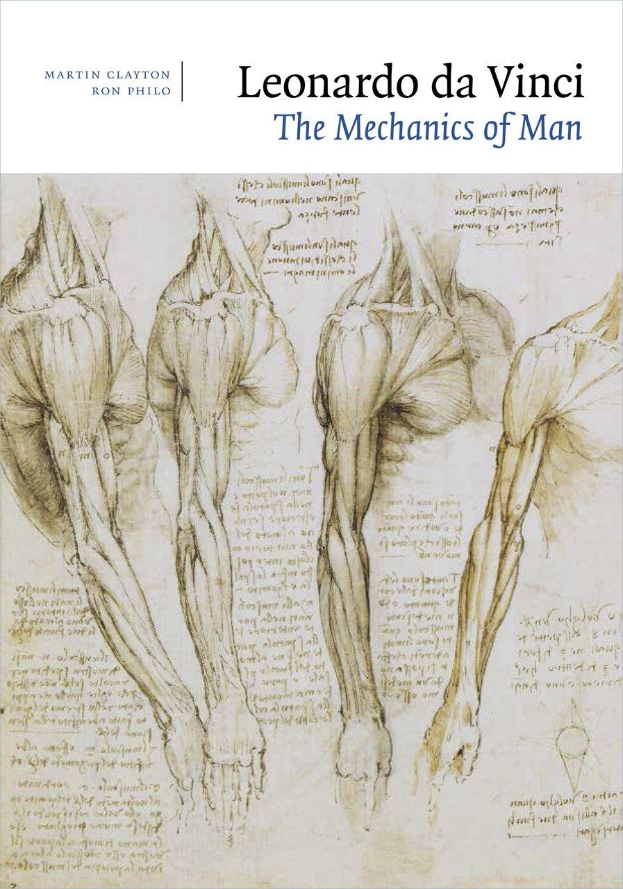 Leonardo Da Vinci The Mechanics Of Man Martin Clayton Ron Philo