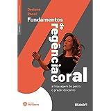 Fundamentos de regência coral: a linguagem do gesto,o prazer do canto
