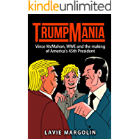 TrumpMania: Vince McMahon, WWE and the making of America's 45th President