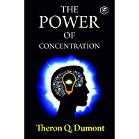 The Power of Concentration (English Edition)