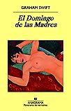 El Domingo de las Madres (Panorama de Narrativas)