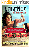 Legends and Lipstick: My Scandalous Stories of Hollywood's Golden Era