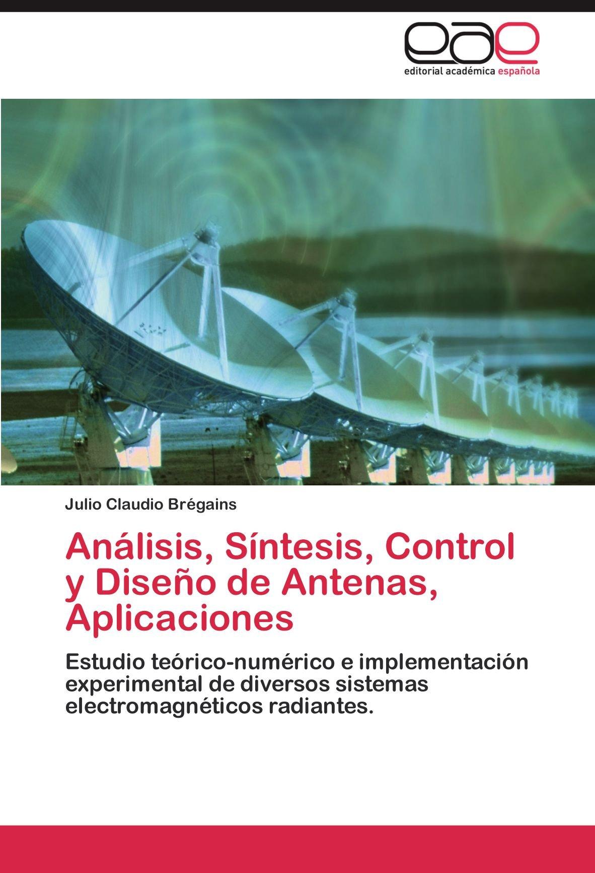 Análisis, Síntesis, Control y Diseño de Antenas, Aplicaciones ...