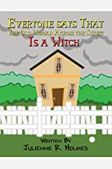 Everyone Says That the Old Woman Across the Street Is a Witch Paperback