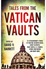 Tales from the Vatican Vaults: 28 extraordinary stories by Kristine Kathryn Rusch, Garry Kilworth, Mary Gentle, KJ Parker, Storm Constantine and many more Paperback