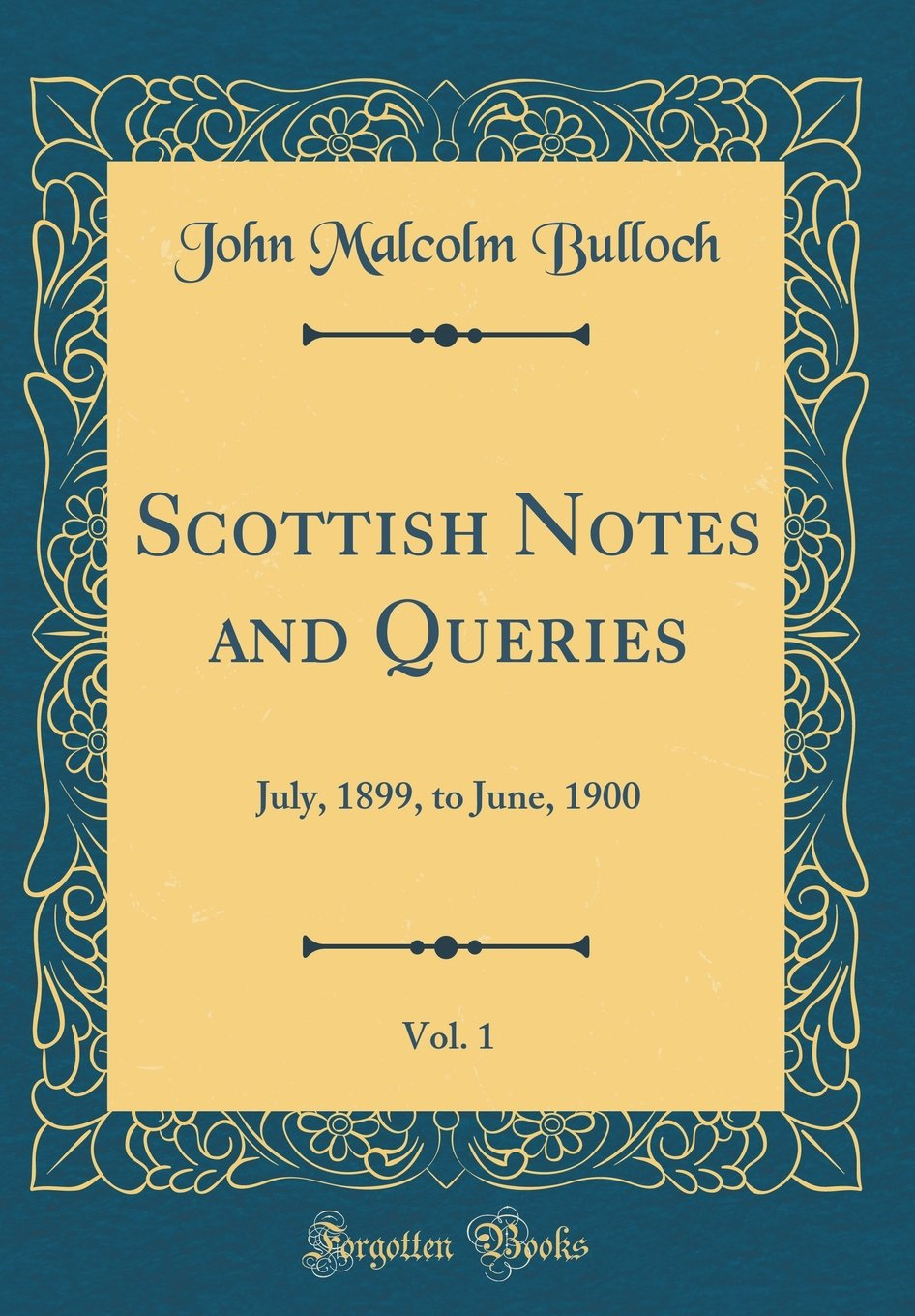 Download Scottish Notes and Queries, Vol. 1: July, 1899, to June, 1900 (Classic Reprint) pdf