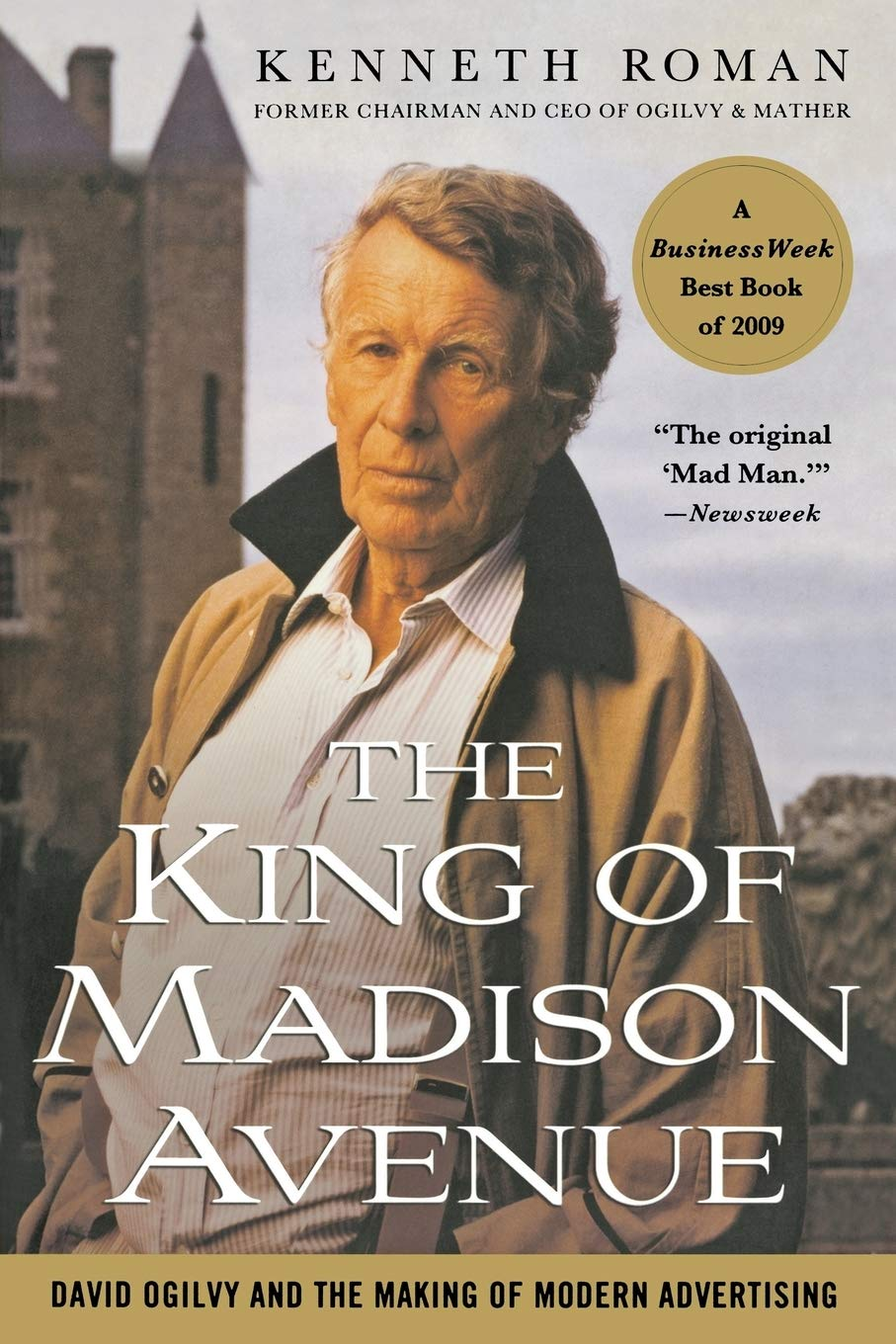 King of Madison Avenue: David Ogilvy and the Making of Modern ...