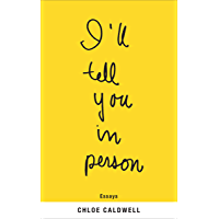 I'll Tell You in Person: Essays
