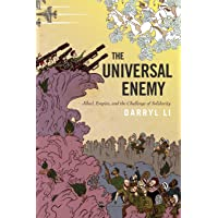 The Universal Enemy: Jihad, Empire, and the Challenge of Solidarity;Stanford Studies in Middle Eastern and Islamic Societies and