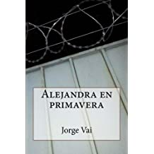 Alejandra en primavera (Spanish Edition) Sep 11, 2014