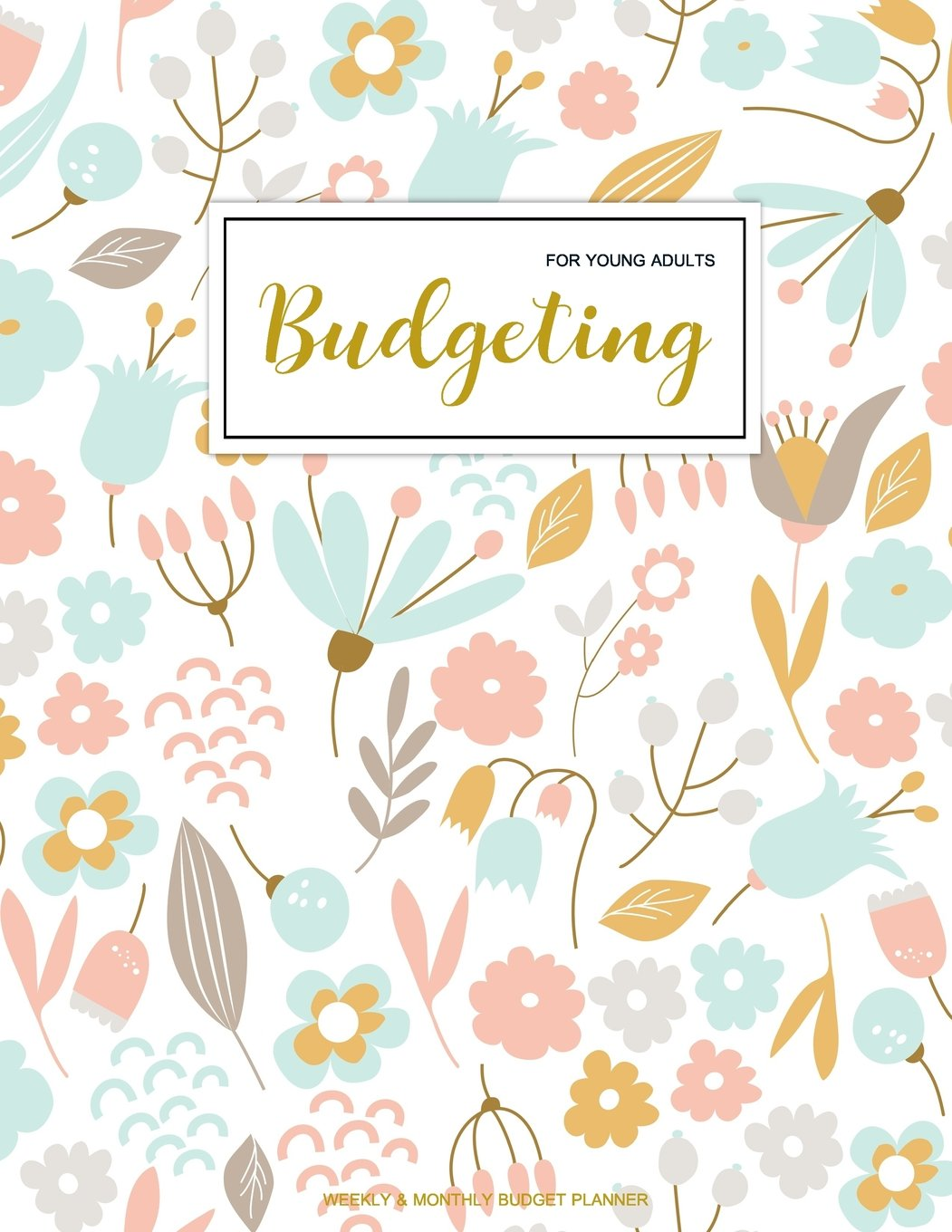 Download Budgeting For Young Adults: Finance Monthly & Weekly Budget Planner Expense Tracker Bill Organizer Journal Notebook  Budget Planning    Budget ... Cover (Expense And Income Tracker) (Volume 1) ebook