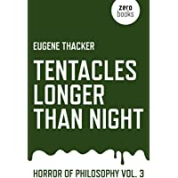 TENTACLES LONGER THAN NIGHT (Horror of Philosophy)