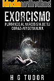 Exorcismo:  Purgando al Narcisista de tu Corazón y de tu Alma