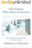 Our Fathers Who Aren't in Heaven