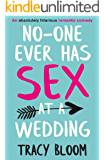 No-one Ever Has Sex at a Wedding: An absolutely hilarious romantic comedy