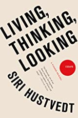 Living, Thinking, Looking: Essays Paperback