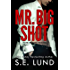 Mr. Big Shot: The Mr. Big Series: Book One (English Edition)