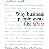 Why Business People Speak Like Idiots: A Bullfighter's Guide