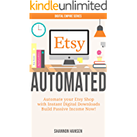 Etsy Automated: Automate Your Etsy Shop With Instant Digital Downloads