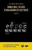 Zinque bici, do veci e una galina con do teste: Una rumizada de Trieste a Budapest e le maldobrie de Ucio e Ciano (Ciclomaldobrie Vol. 1)
