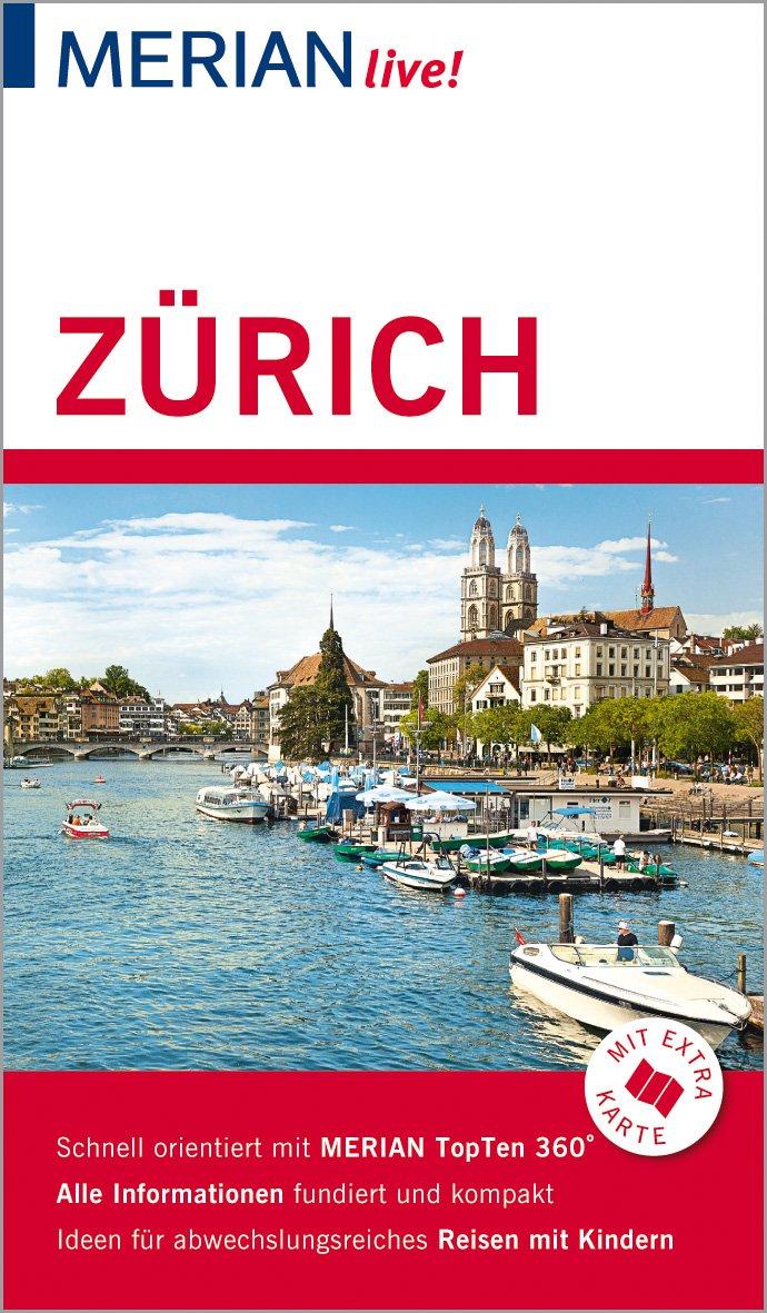 MERIAN live! Reiseführer Zürich: Mit Extra-Karte zum Herausnehmen Taschenbuch – 10. September 2018 Eva Gerberding Merian / HOLIDAY 3834228982 Zürich / Stadtführer