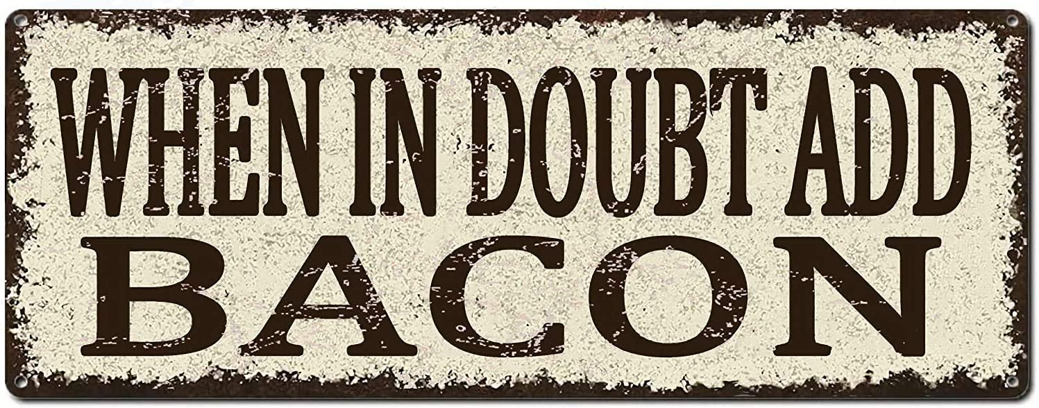 6x16 inch Tin Sign When in Doubt Add Bacon Metal Sign Humor Kitchen Decor