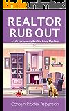 Realtor Rub Out: A Lily Sprayberry Realtor Cozy Mystery (The Lily Sprayberry Realtor Mystery Series Book 7)