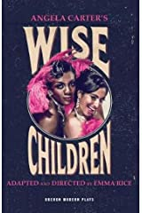 Wise Children (Oberon Modern Plays) Kindle Edition