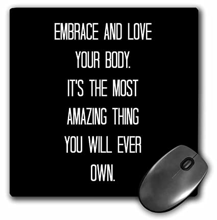 Top 100 Famous Embrace Your Body Quotes