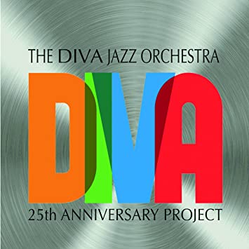 Image result for diva jazz orchestra 25th anniversary project