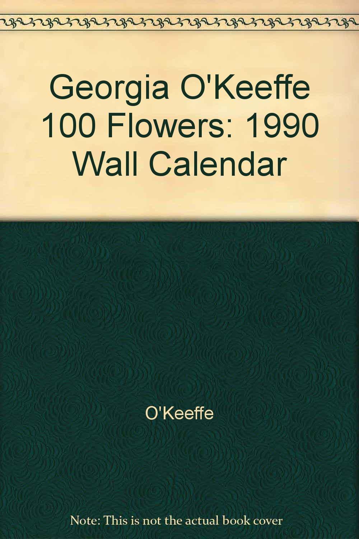 georgia okeeffe 100 flowers 1990 wall calendar