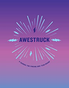 Awestruck: A Journal for Finding Awe Year-Round