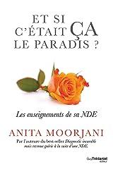 Et si c'était ça le paradis: Les enseignement de sa NDE (French Edition)